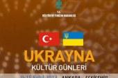 İki ülke ilişkilerinde bir ilk, Türkiye'de Ukrayna Kültür Günleri düzenleniyor