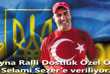 Ukrayna'da ralli dostluk ödülü Türk ralliciye verilecek