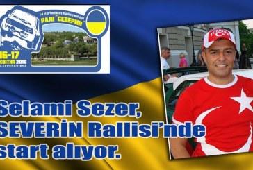 Türk rallici Odesa'daki Severin Rallisi'nde start alıyor