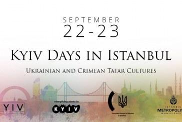 Kiev, İstanbul'da tanıtılacak, Kyiv Days in İstanbul başlıyor