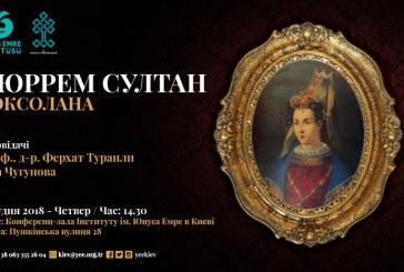 Yunus Emre Enstitüsü'nden 'Hürrem Sultan' paneli