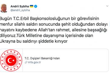 Ukrayna Büyükelçisi Sybiha'dan,  Erbil'de şehit olan Türk diplomat için taziye mesajı